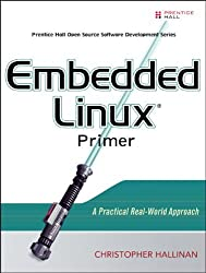 Embedded Linux Primer: A Practical Real-World Approach by Christopher Hallinan (2006-09-28)