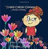 I Have Coeliac Disease -Autumn's Story-