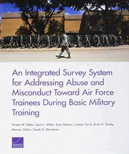 An Integrated Survey System for Addressing Abuse and Misconduct Toward Air Force Trainees During Basic Military Training