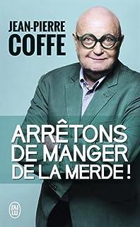 Arrêtons de manger de la merde !, Coffe, Jean-Pierre