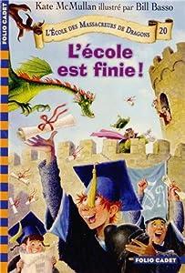 vignette de 'L'Ecole des massacreurs de dragons n° 20<br /> L'Ecole est finie ! (Kate Hall McMullan)'