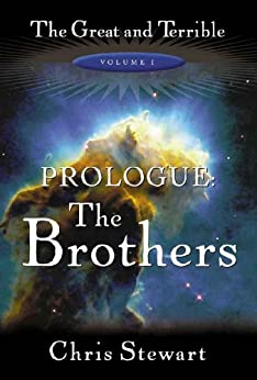 The Great and Terrible, Vol. 1: Prologue, The Brothers by [Stewart, Chris]