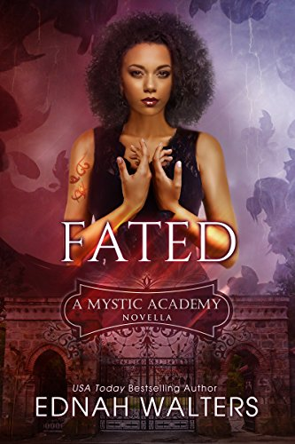 Fated: A Mystic Academy Novella by [Walters, Ednah]