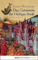 Das Geheimnis der Heiligen Stadt: Historischer Roman