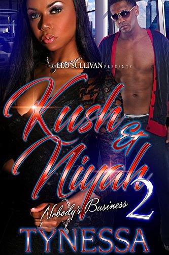Search : Kush and Niyah 2: Nobody's Business