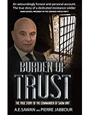 BURDEN OF TRUST: THE TRUE STORY OF THE COMMANDER OF THE SADM UNIT