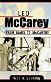 Leo McCarey: From Marx to McCarthy (The Scarecrow Filmmakers Series)