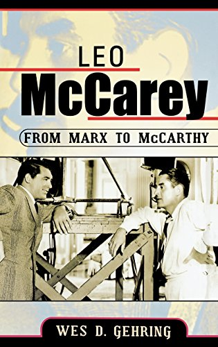 Leo McCarey: From Marx to McCarthy (The Scarecrow Filmmakers Series) by Wes D Gehring