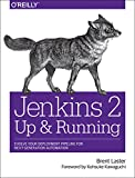 Jenkins 2:Up and Running:Evolve Your Deployment Pipeline for Next Generation Automation