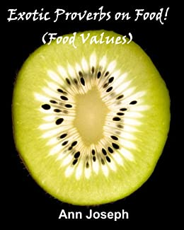 Exotic Proverbs on Food! (Food Values)