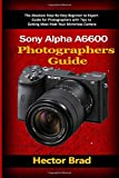 Sony Alpha a6600 Photographers Guide: The Absolute
