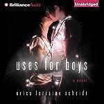 Uses for Boys | Erica Lorraine Scheidt