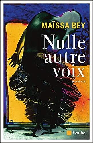 Maïssa Bey - Nulle autre voix