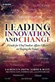 Leading Innovation and Change : A Guide for Chief Student Affairs Officers on Shaping the Future, Smith, Laurence N. and Blixt, Albert B., 0931654750