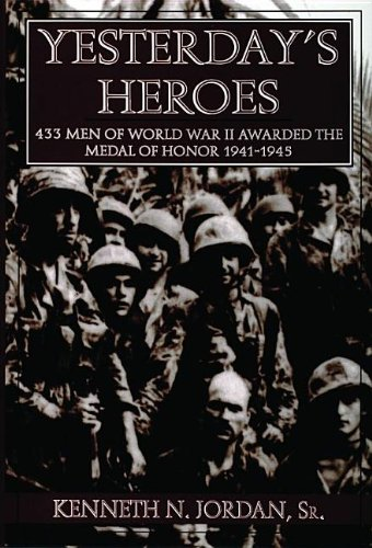 Yesterday's Heroes: 433 Men of World War II Awarded the