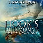 Hook's Little Mermaid: The Untold Stories, Book 1 | Suzanna Lynn