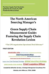 The North American Sourcing Manager's Green Supply Chain Measurement Guide: Featuring