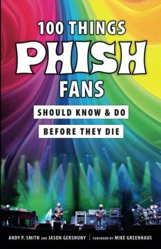 Price comparison product image 100 Things Phish Fans Should Know & Do Before They Die (100 Things...Fans Should Know)