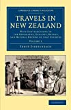 Travels in New Zealand: With Contributions to the Geography, Geology, Botany, and Natural History of that Country (Cambridge Library Collection - History of Oceania) (Volume 1), Ernst Dieffenbach, 1108062172