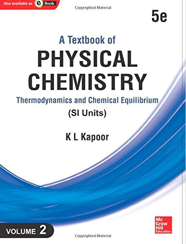 Read Online A Textbook of Physical Chemistry:: Thermodynamics and Chemical Equilibrium (Si Unit), Vol. 2, 5e (Volume 2) pdf