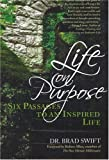 Life on Purpose, Bradford W. Swift, 1600700241