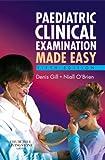 Paediatric Clinical Examination Made Easy, 5e