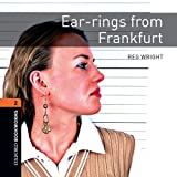 Ear-rings from Frankfurt: 700 Headwords (Oxford Bookworms ELT)
