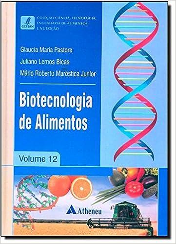 Biotecnologia de Alimentos - Volume 12 Em Portuguese do ...