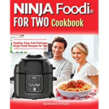 Ninja Foodi® For two Cookbook: Healthy, Easy And Delicious Ninja Foodi Recipes for Two