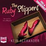 The Ruby Slippers | Keir Alexander