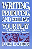 img - for Writing, Producing and Selling Your Play book / textbook / text book