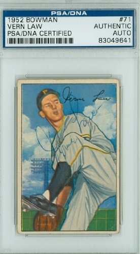 Vern Law AUTOGRAPH 1952 Bowman #71 Pittsburgh Pirates PSA/DNA Authentic Slabbed PAPER LOSS ON REV; o/w CARD IS VGEX; AUTO CLEAN