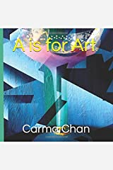 A is for Art (Gramma Carmels ABC Picture Books) Paperback