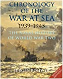 Chronology of the War at Sea 1939-1945: The Naval History of World War Two