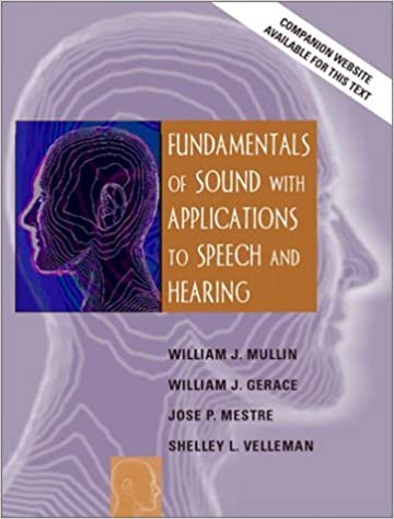 Fundamentals of Sound with Applications to Speech and Hearing: 1st (First) Edition