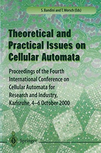 Download Theory and Practical Issues on Cellular Automata: Proceedings of the Fourth International Conference on Cellular Automata for Research and Industry, Karlsruhe,4-6 October 2000 ebook