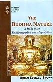 img - for The Buddha Nature: A Study of the Tathagatagarbha and Alayavijnana (Buddhist traditions) book / textbook / text book