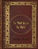 William Morris - The Wood Beyond the World