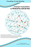 img - for Investing in Young Children for Peaceful Societies: Proceedings of a Joint Workshop by the National Academies of Sciences, Engineering, and Medicine; ... and Intercultural Dialogue (KAICIID) book / textbook / text book
