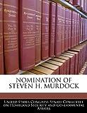 Nomination Of Steven H. Murdock