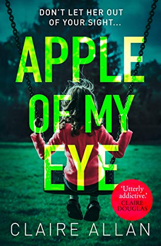 Apple of My Eye: A gripping psychological thriller