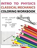 Intro to Physics: Classical Mechanics Coloring Workbook