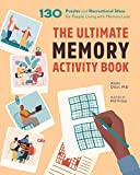 The Ultimate Memory Activity Book: 130 Puzzles and