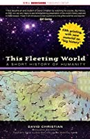 This Fleeting World: A Short History of Humanity (AP World History & Teachers' Edition)