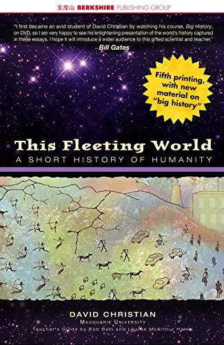 This Fleeting World: A Short History of Humanity (AP World History & Teachers