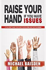 Raise Your Hand If You Have Issues Paperback
