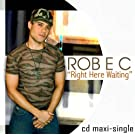 Right Here Waiting by Rob E C