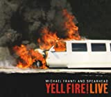 : Yell Fire Live