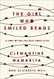 #10: The Girl Who Smiled Beads: A Story of War and What Comes After