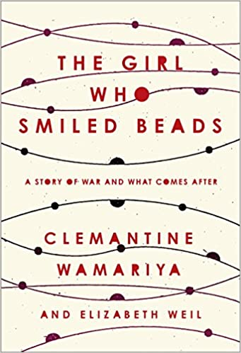 57d9dafa7e2d The Girl Who Smiled Beads: A Story of War and What Comes After: Clemantine  Wamariya, Elizabeth Weil: 9780451495327: Amazon.com: Books
